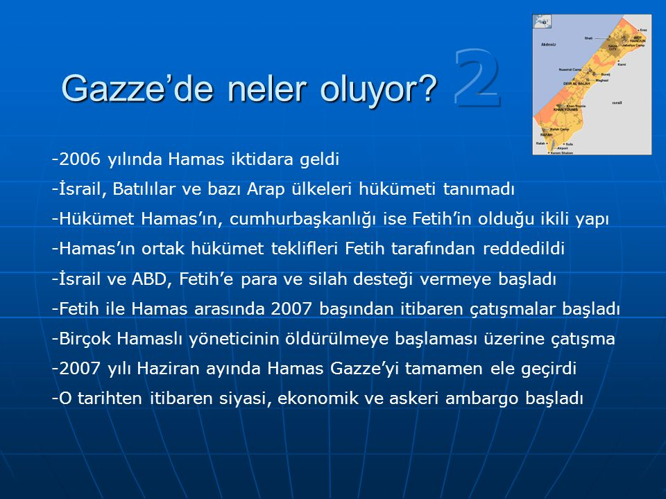 2 Gazze'de neler oluyor 2006 yılında Hamas iktidara geldi