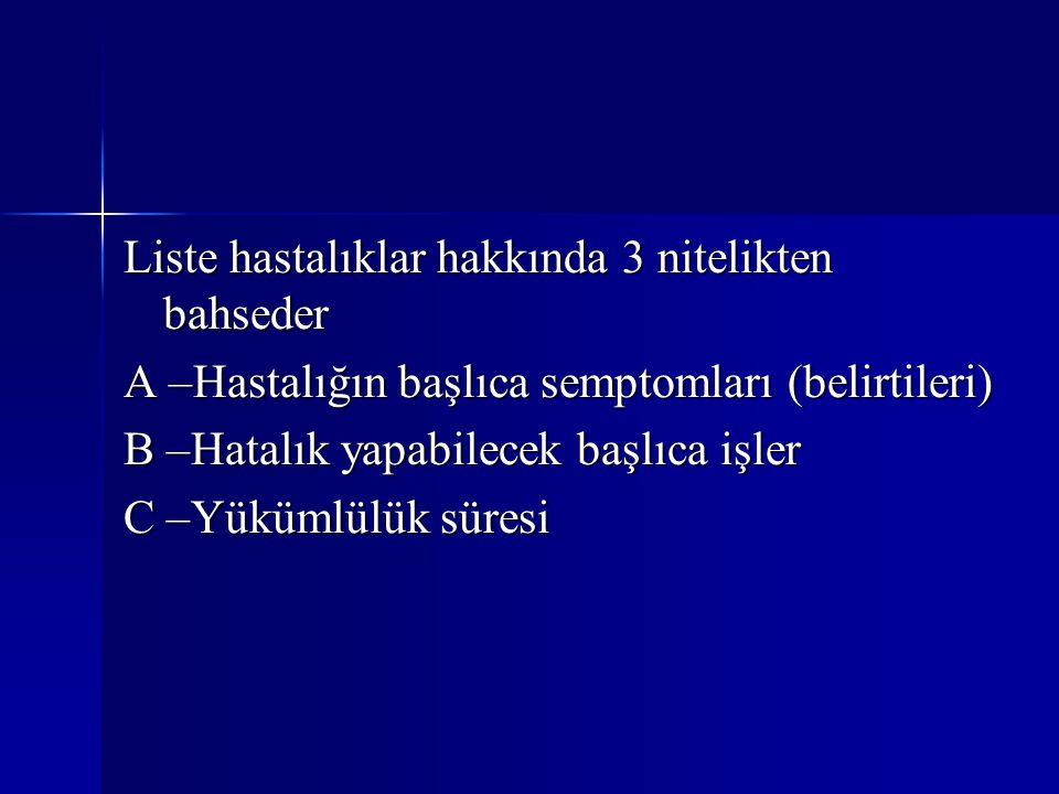 Liste hastalıklar hakkında 3 nitelikten bahseder