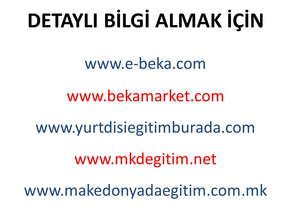 DETAYLI BİLGİ ALMAK İÇİN www. e-beka. com www. bekamarket. com www