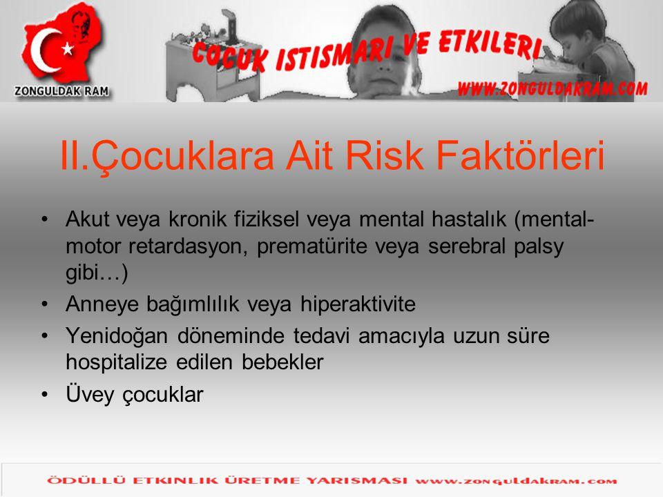 II.Çocuklara Ait Risk Faktörleri