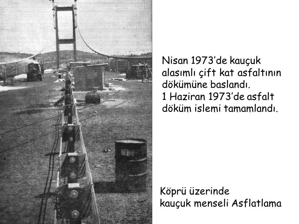 Nisan 1973'de kauçuk alasımlı çift kat asfaltının dökümüne baslandı