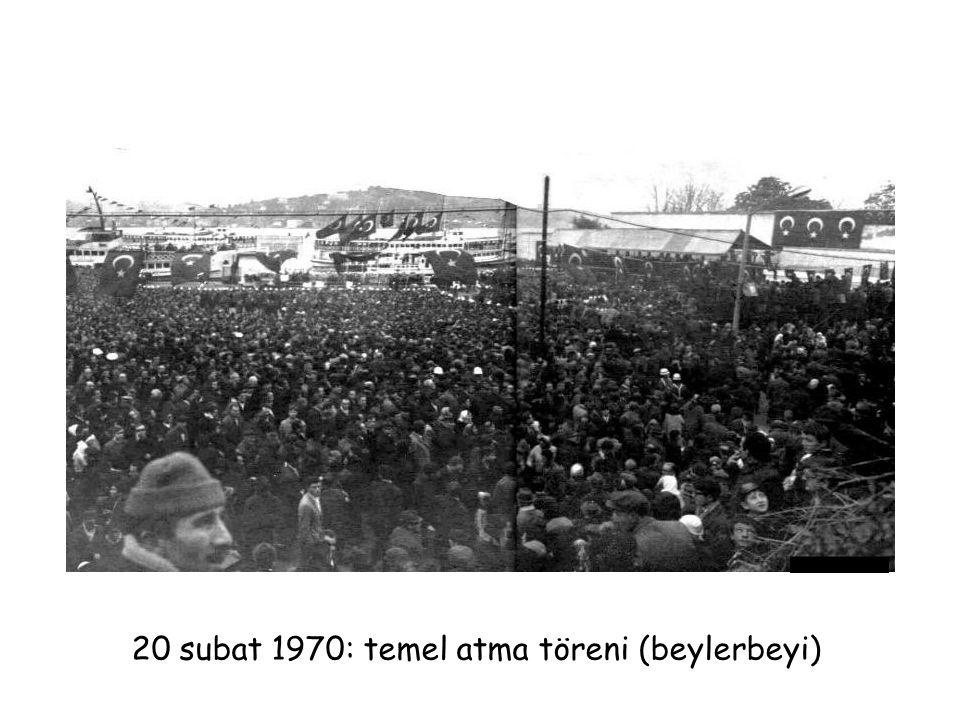 20 subat 1970: temel atma töreni (beylerbeyi)
