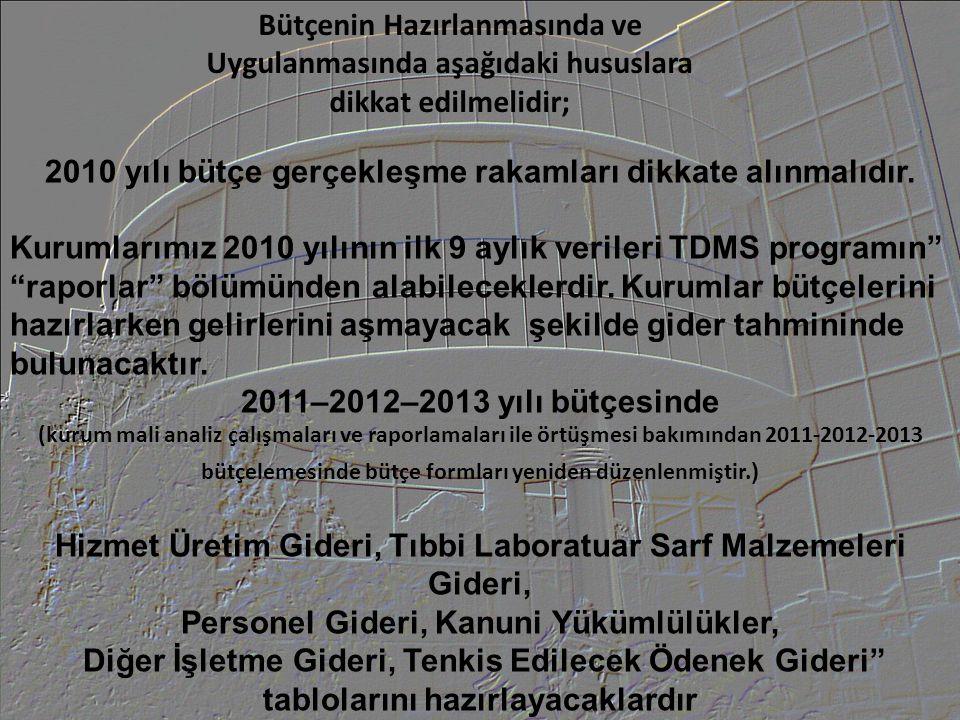 2010 yılı bütçe gerçekleşme rakamları dikkate alınmalıdır.