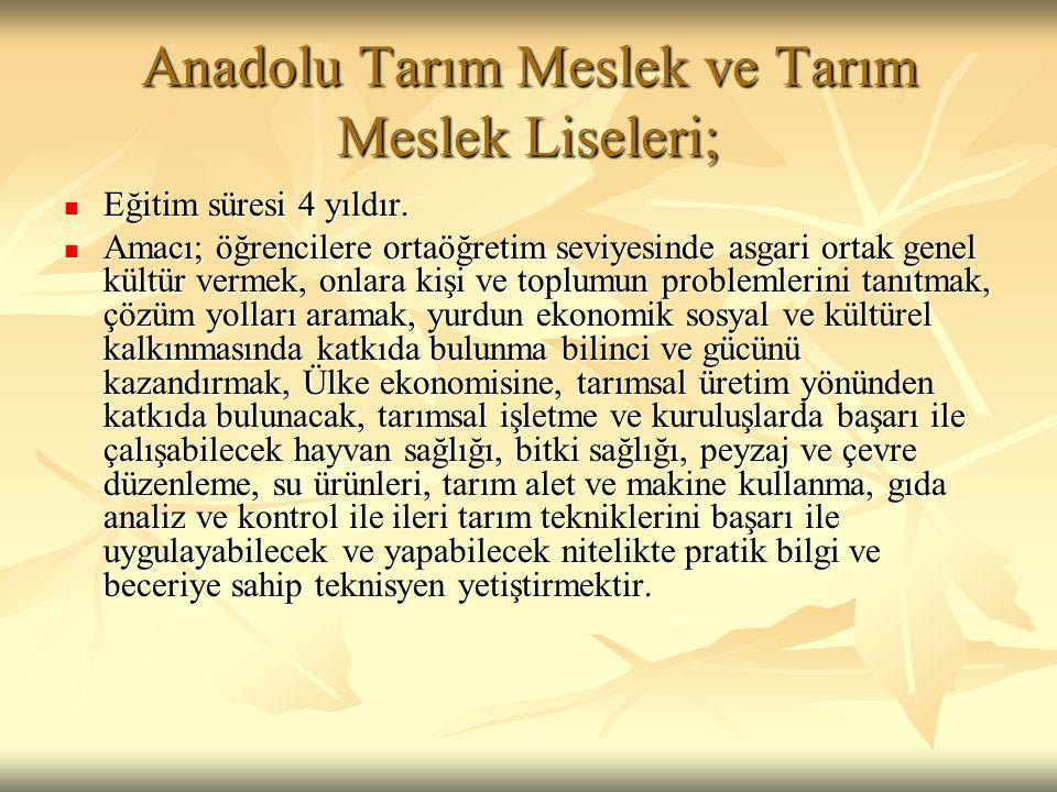 Anadolu Tarım Meslek ve Tarım Meslek Liseleri;