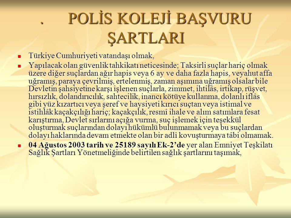 . POLİS KOLEJİ BAŞVURU ŞARTLARI