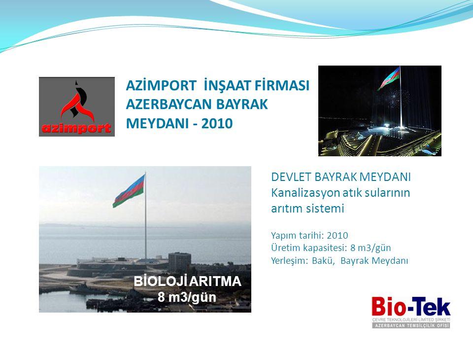 AZİMPORT İNŞAAT FİRMASI AZERBAYCAN BAYRAK MEYDANI - 2010