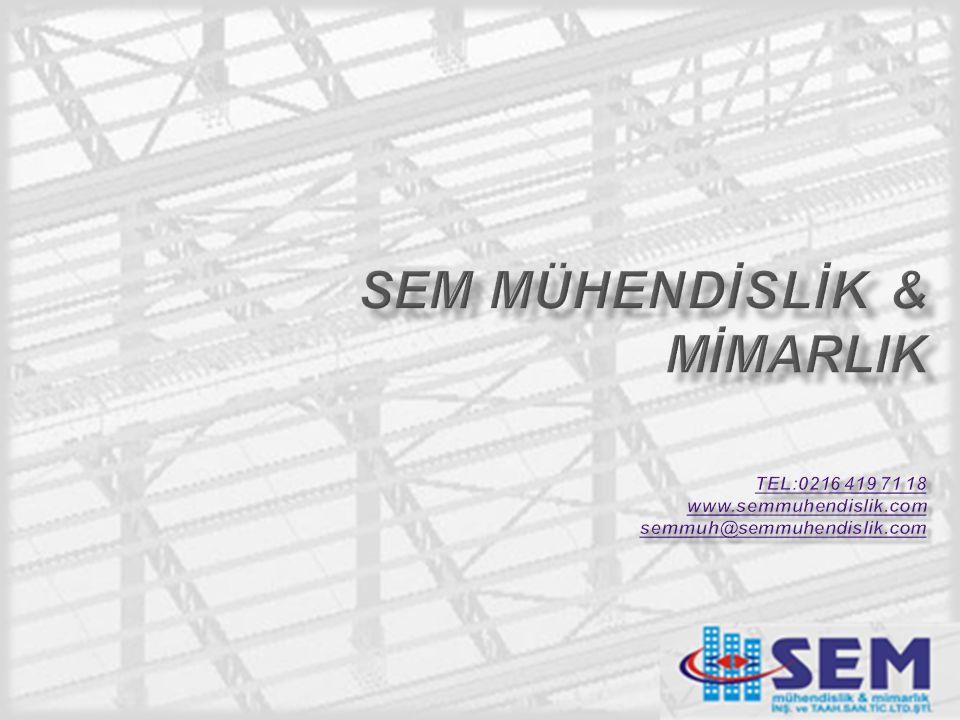 SEM MÜHENDİSLİK & MİMARLIK tel:0216 419 71 18. www. semmuhendislik