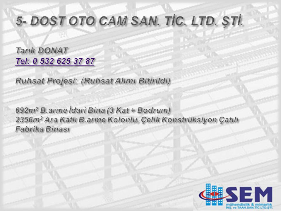 5- DOST OTO CAM SAN. TİC. LTD. ŞTİ