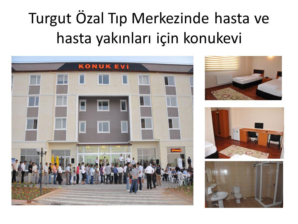Turgut Özal Tıp Merkezinde hasta ve hasta yakınları için konukevi