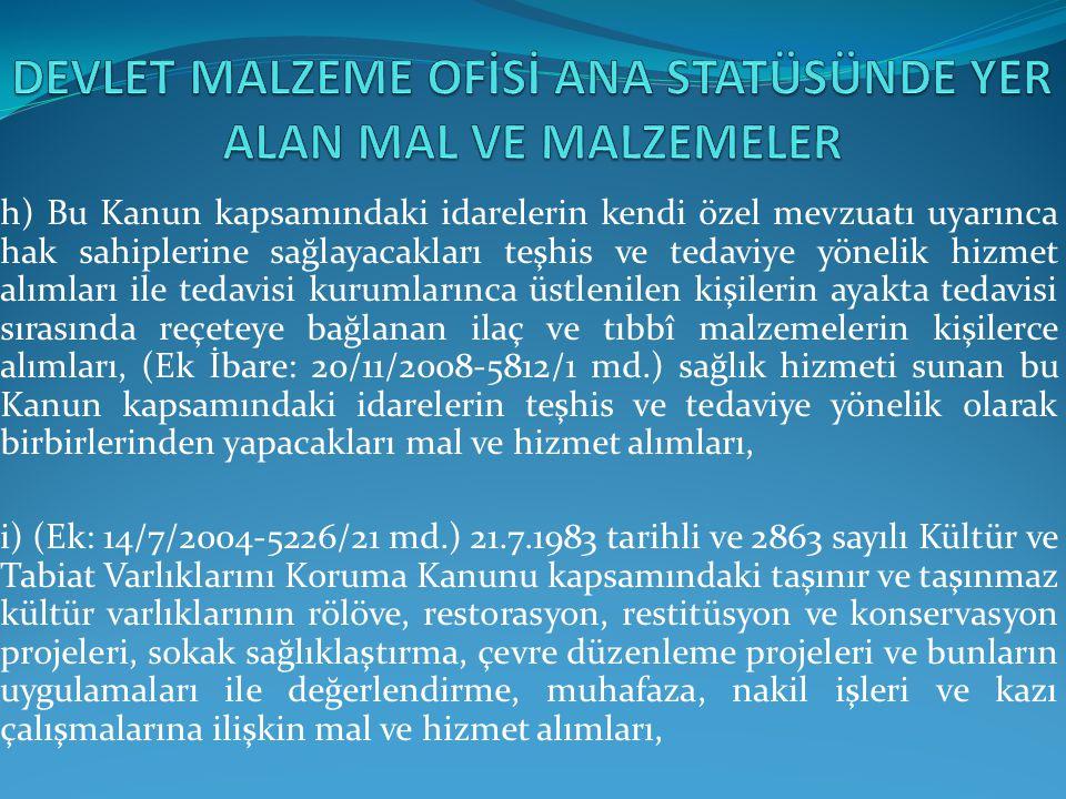 DEVLET MALZEME OFİSİ ANA STATÜSÜNDE YER ALAN MAL VE MALZEMELER
