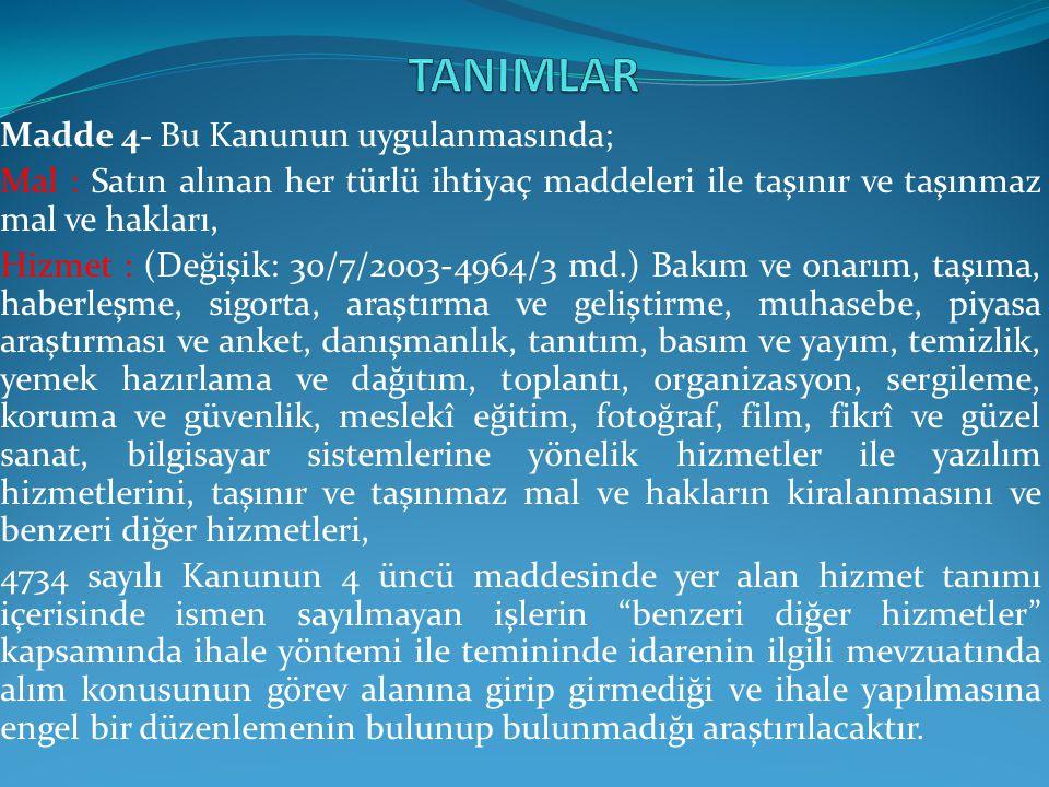 TANIMLAR Madde 4- Bu Kanunun uygulanmasında;