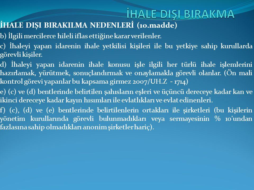 İHALE DIŞI BIRAKMA İHALE DIŞI BIRAKILMA NEDENLERİ (10.madde)