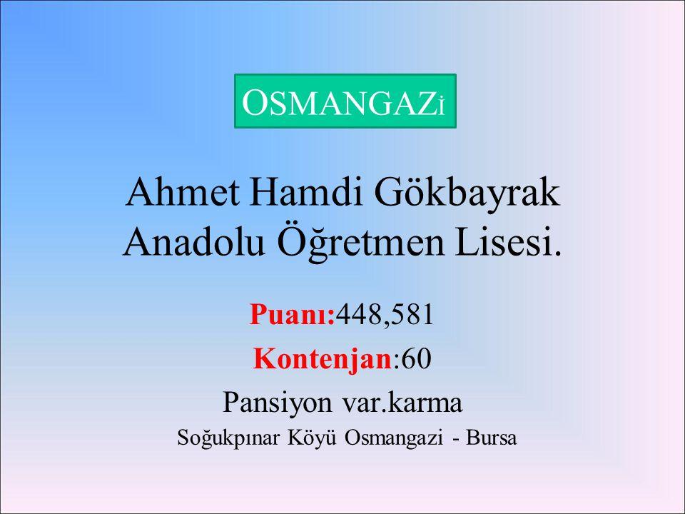 Ahmet Hamdi Gökbayrak Anadolu Öğretmen Lisesi.