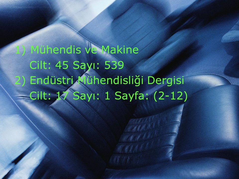 Mühendis ve Makine Cilt: 45 Sayı: 539. 2) Endüstri Mühendisliği Dergisi.