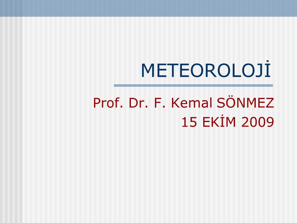 Prof. Dr. F. Kemal SÖNMEZ 15 EKİM 2009