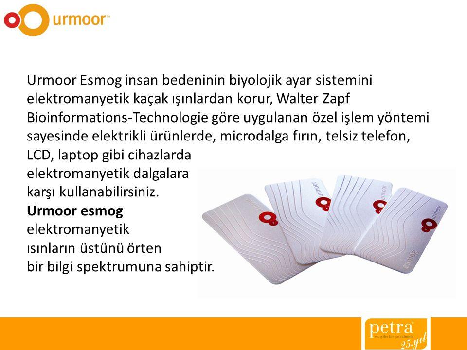Urmoor Esmog insan bedeninin biyolojik ayar sistemini elektromanyetik kaçak ışınlardan korur, Walter Zapf Bioinformations-Technologie göre uygulanan özel işlem yöntemi sayesinde elektrikli ürünlerde, microdalga fırın, telsiz telefon, LCD, laptop gibi cihazlarda