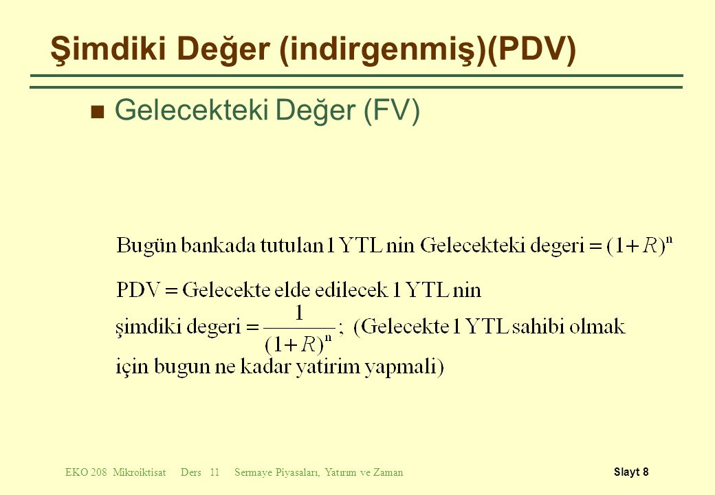 Şimdiki Değer (indirgenmiş)(PDV)