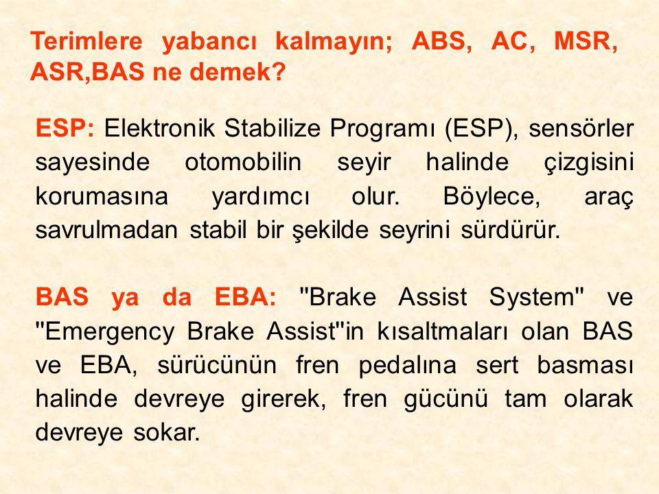 Terimlere yabancı kalmayın; ABS, AC, MSR, ASR,BAS ne demek