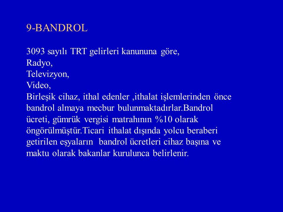 9-BANDROL 3093 sayılı TRT gelirleri kanununa göre, Radyo, Televizyon,