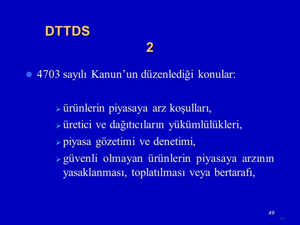 DTTDS 2 4703 sayılı Kanun'un düzenlediği konular: