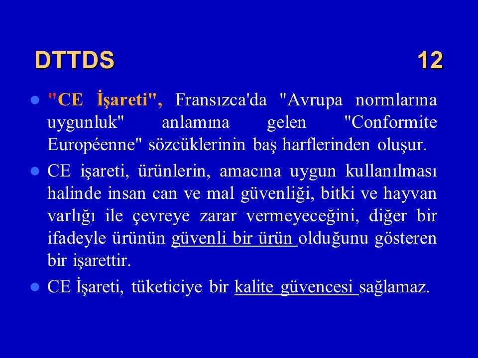 DTTDS 12 CE İşareti , Fransızca da Avrupa normlarına uygunluk anlamına gelen Conformite Européenne sözcüklerinin baş harflerinden oluşur.