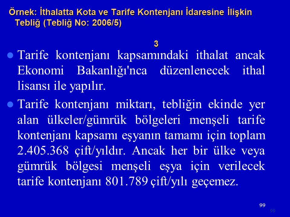 Örnek: İthalatta Kota ve Tarife Kontenjanı İdaresine İlişkin Tebliğ (Tebliğ No: 2006/5) 3