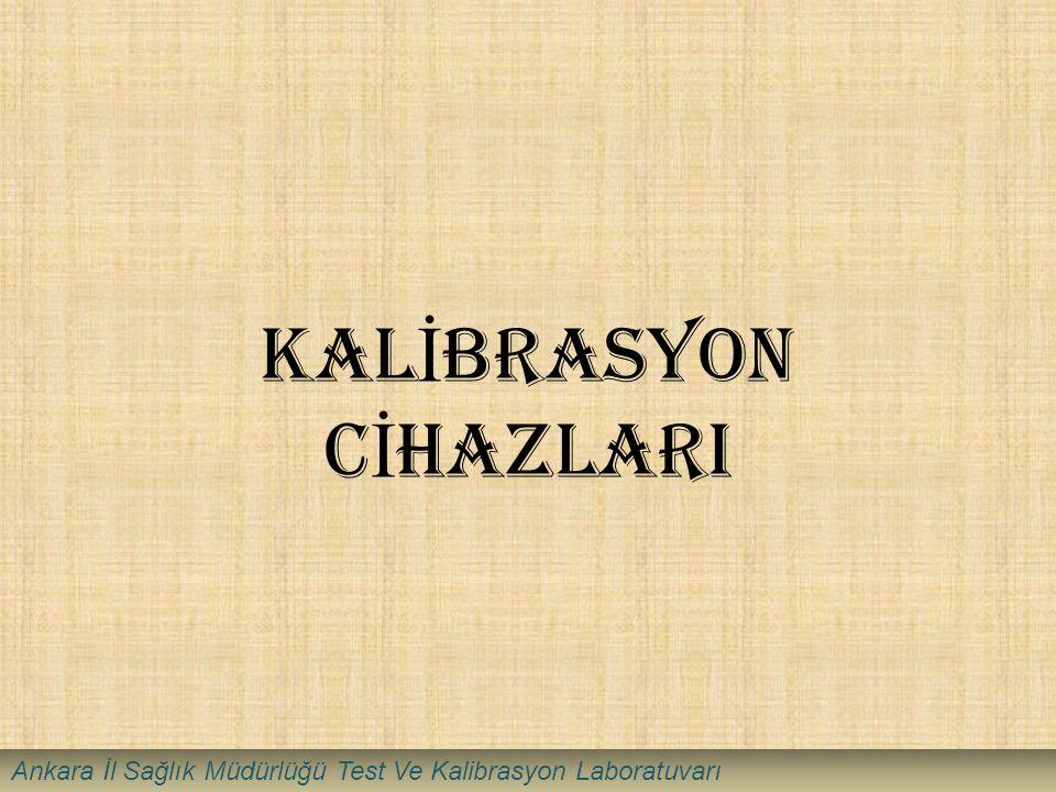 KALİBRASYON CİHAZLARI