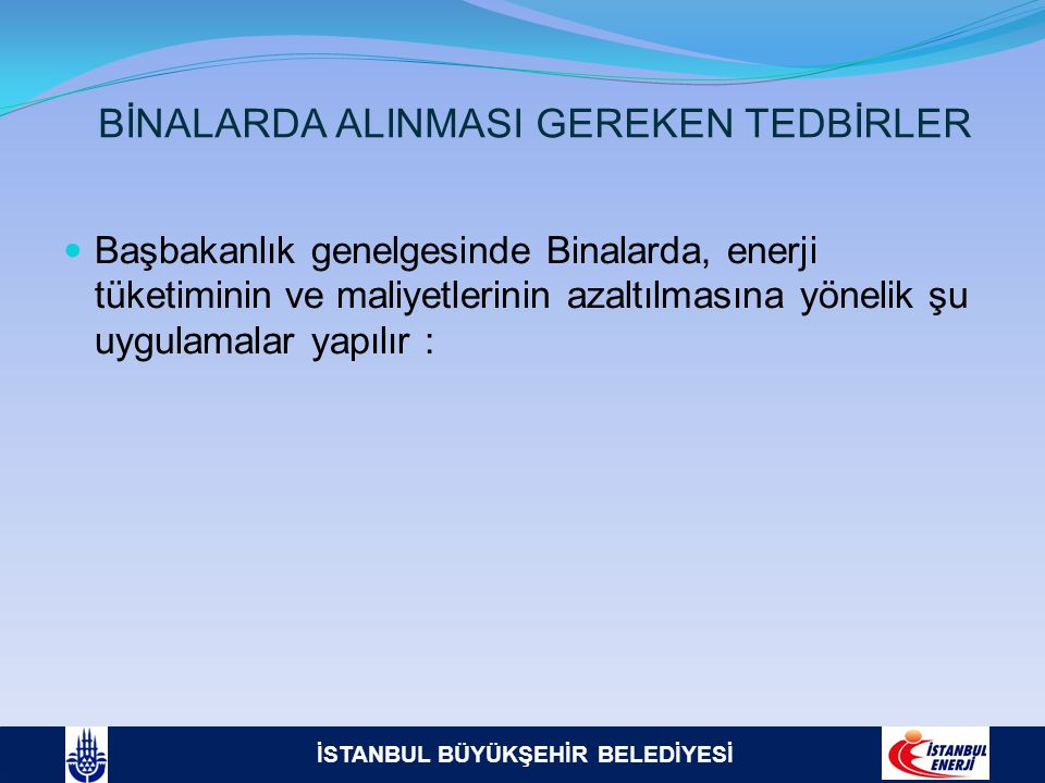 BİNALARDA ALINMASI GEREKEN TEDBİRLER