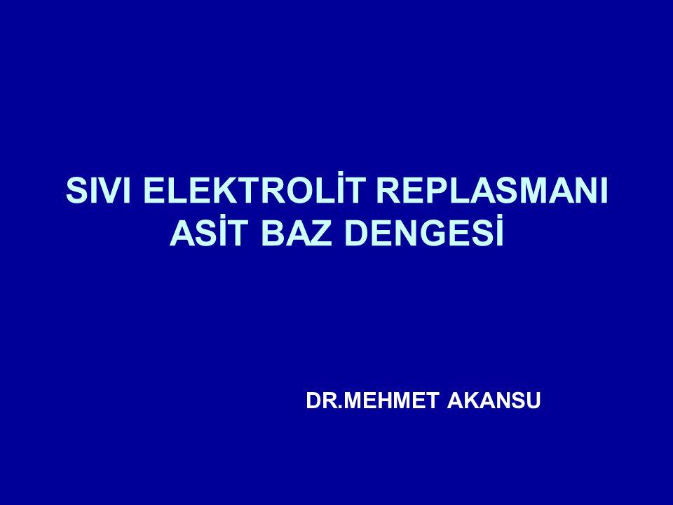 SIVI ELEKTROLİT REPLASMANI ASİT BAZ DENGESİ