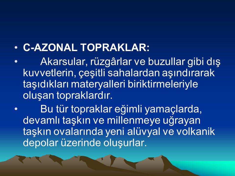C-AZONAL TOPRAKLAR: