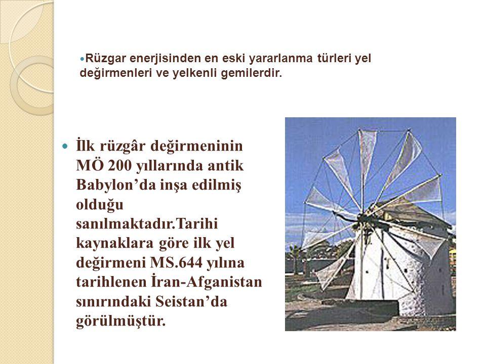 Rüzgar enerjisinden en eski yararlanma türleri yel değirmenleri ve yelkenli gemilerdir.