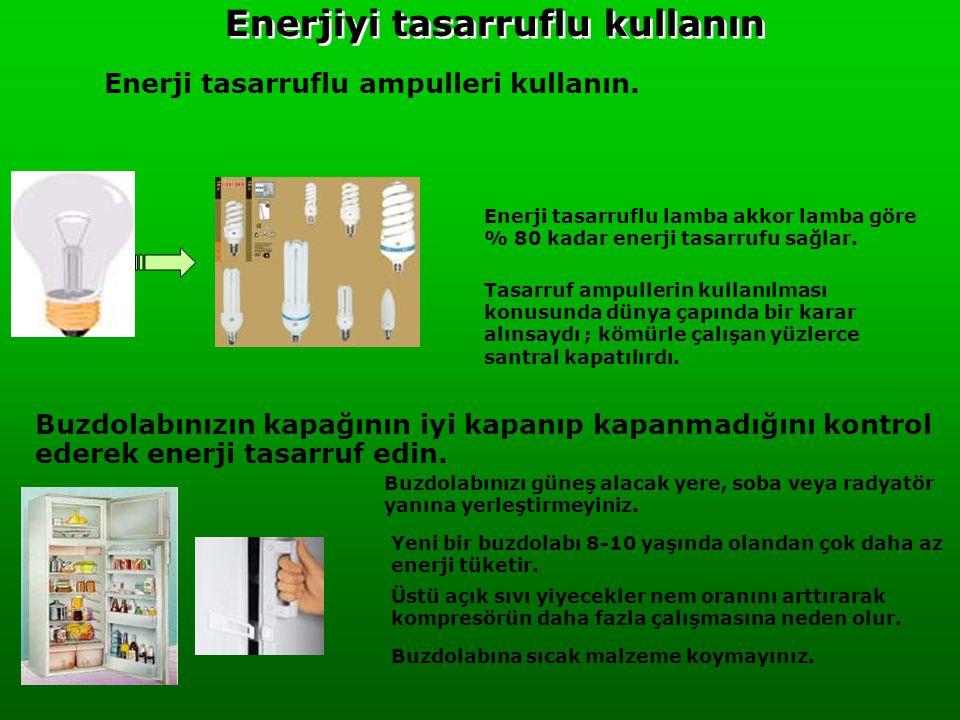 Enerjiyi tasarruflu kullanın