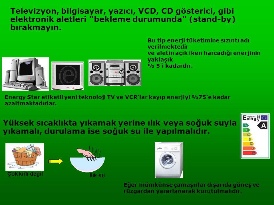 Televizyon, bilgisayar, yazıcı, VCD, CD gösterici, gibi elektronik aletleri bekleme durumunda (stand-by) bırakmayın.