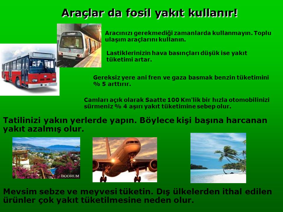 Araçlar da fosil yakıt kullanır!
