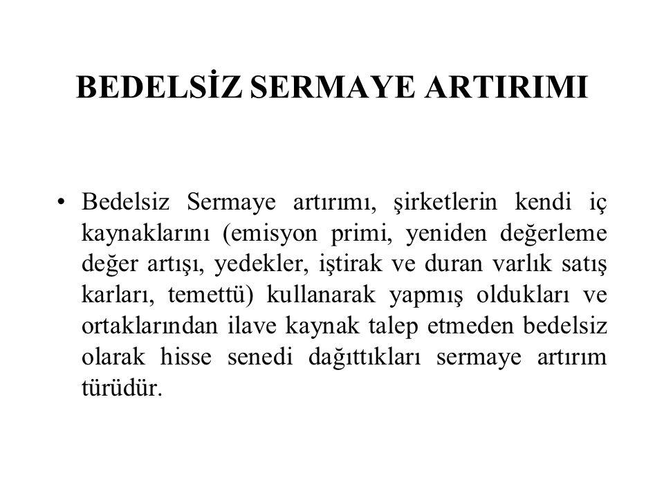 BEDELSİZ SERMAYE ARTIRIMI