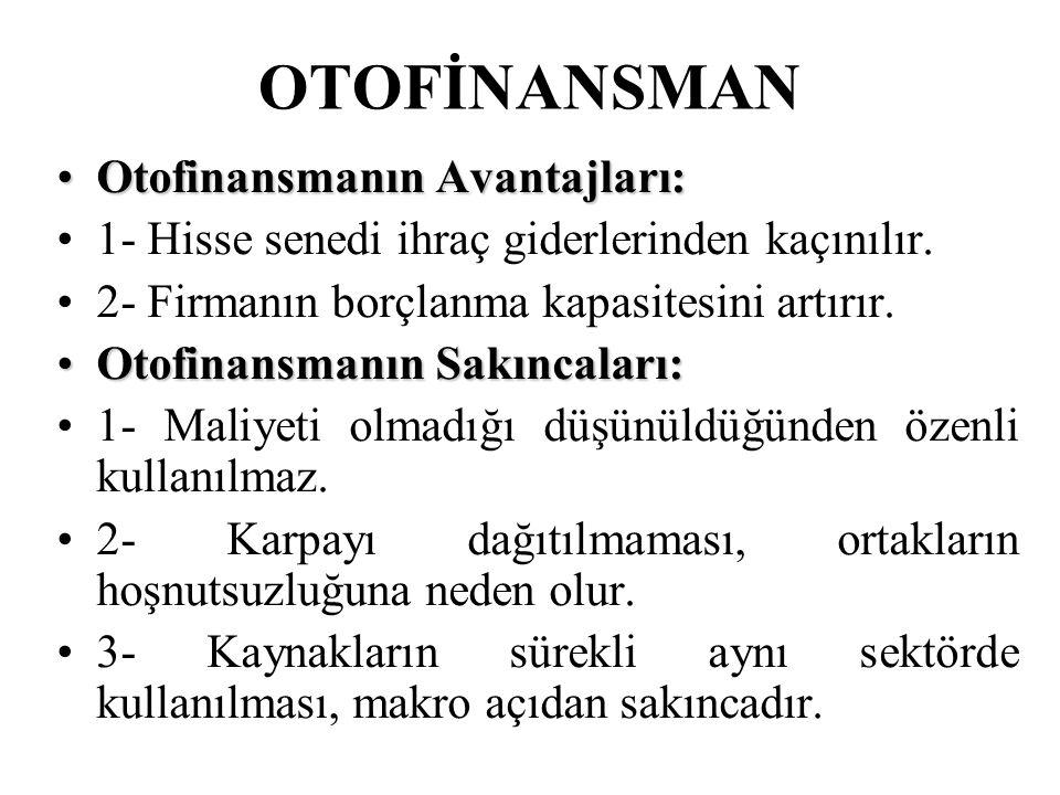 OTOFİNANSMAN Otofinansmanın Avantajları: