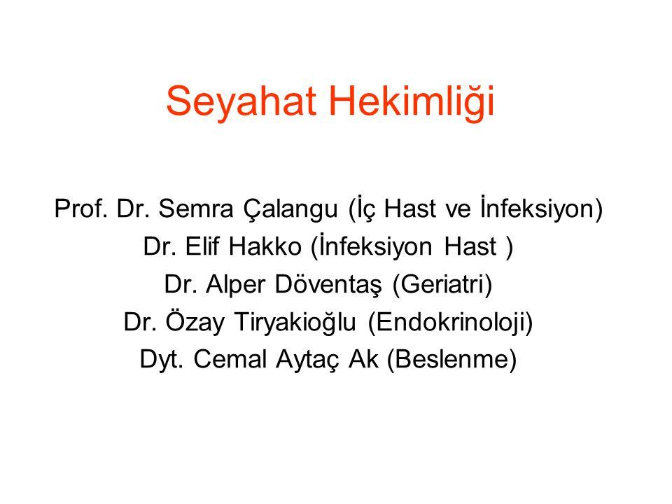 Seyahat Hekimliği Prof. Dr. Semra Çalangu (İç Hast ve İnfeksiyon)