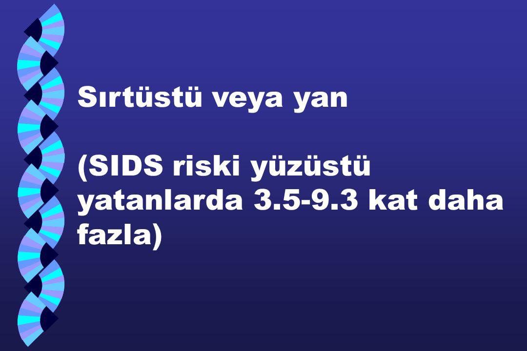 Sırtüstü veya yan (SIDS riski yüzüstü yatanlarda 3. 5-9