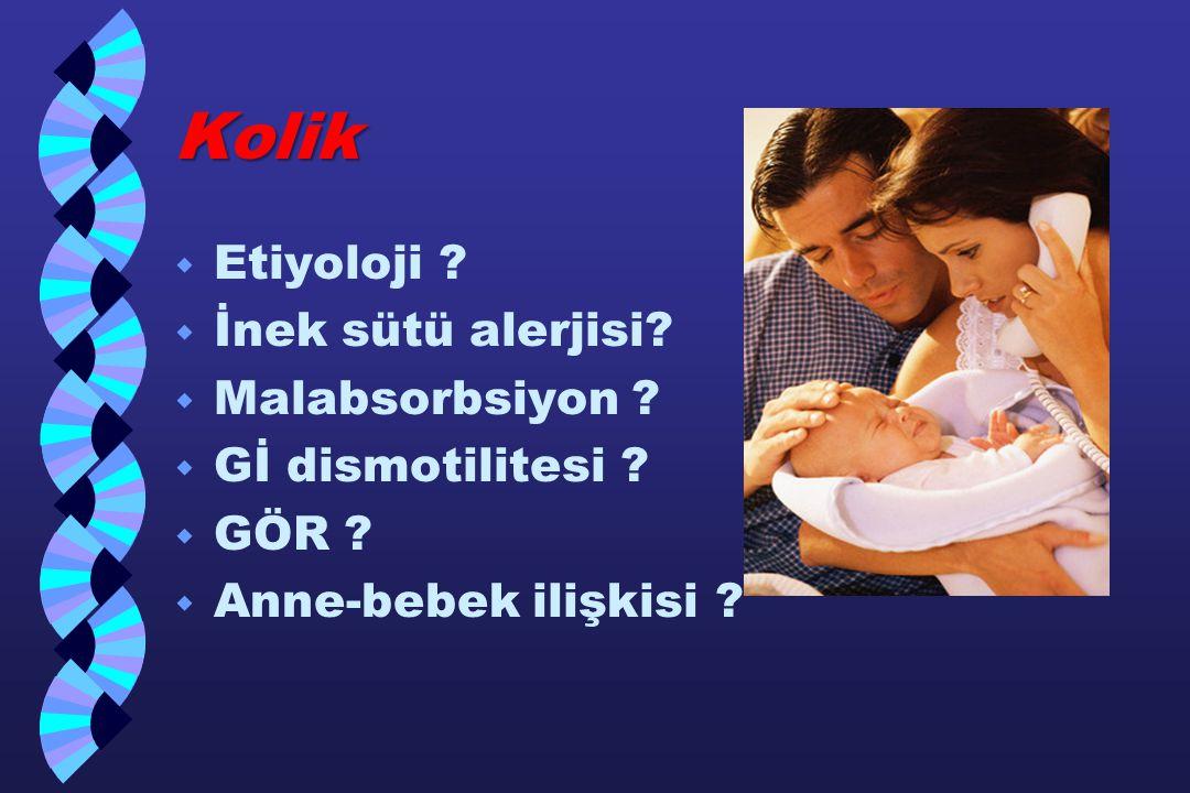 Kolik Etiyoloji İnek sütü alerjisi Malabsorbsiyon