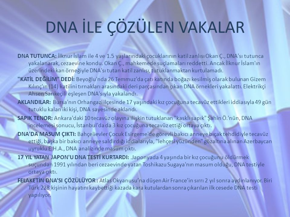 DNA İLE ÇÖZÜLEN VAKALAR