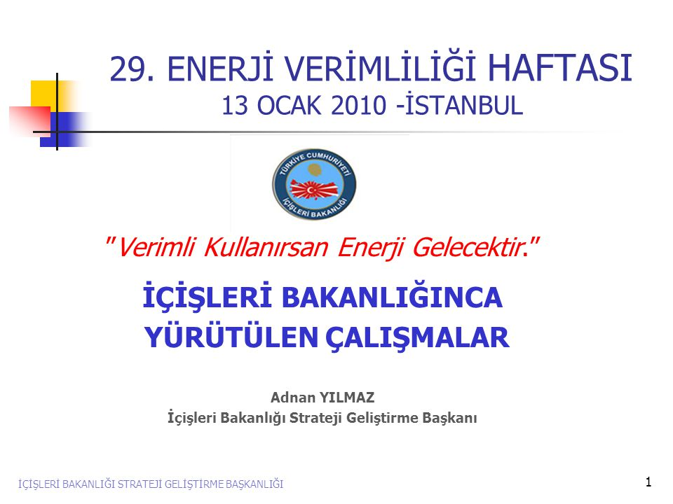 29. ENERJİ VERİMLİLİĞİ HAFTASI 13 OCAK 2010 -İSTANBUL
