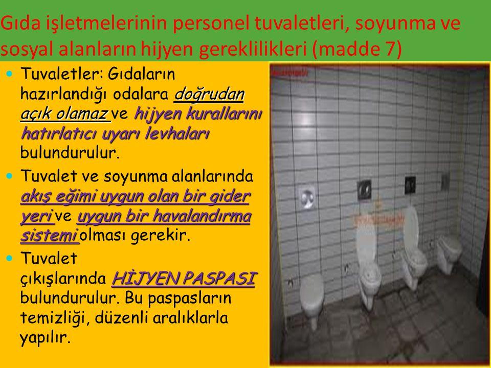 Gıda işletmelerinin personel tuvaletleri, soyunma ve sosyal alanların hijyen gereklilikleri (madde 7)