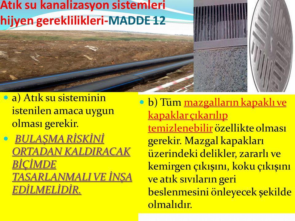 Atık su kanalizasyon sistemleri hijyen gereklilikleri-MADDE 12