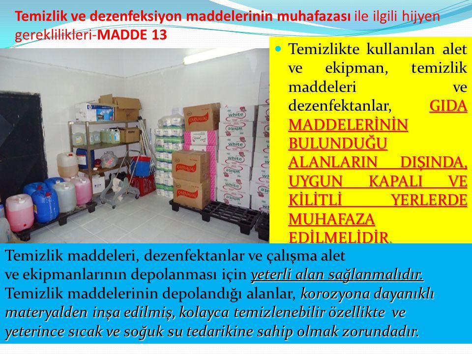 Temizlik ve dezenfeksiyon maddelerinin muhafazası ile ilgili hijyen gereklilikleri-MADDE 13