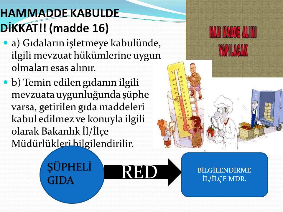 HAMMADDE KABULDE DİKKAT!! (madde 16)