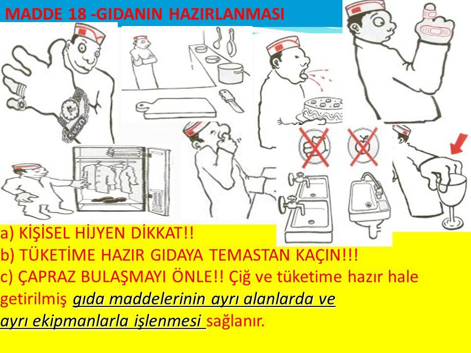 MADDE 18 -GIDANIN HAZIRLANMASI
