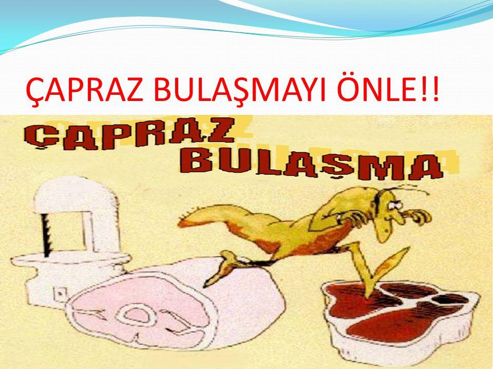 ÇAPRAZ BULAŞMAYI ÖNLE!!