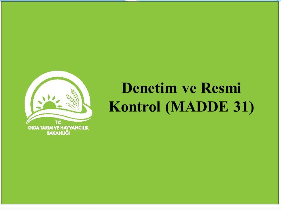 Denetim ve Resmi Kontrol (MADDE 31)