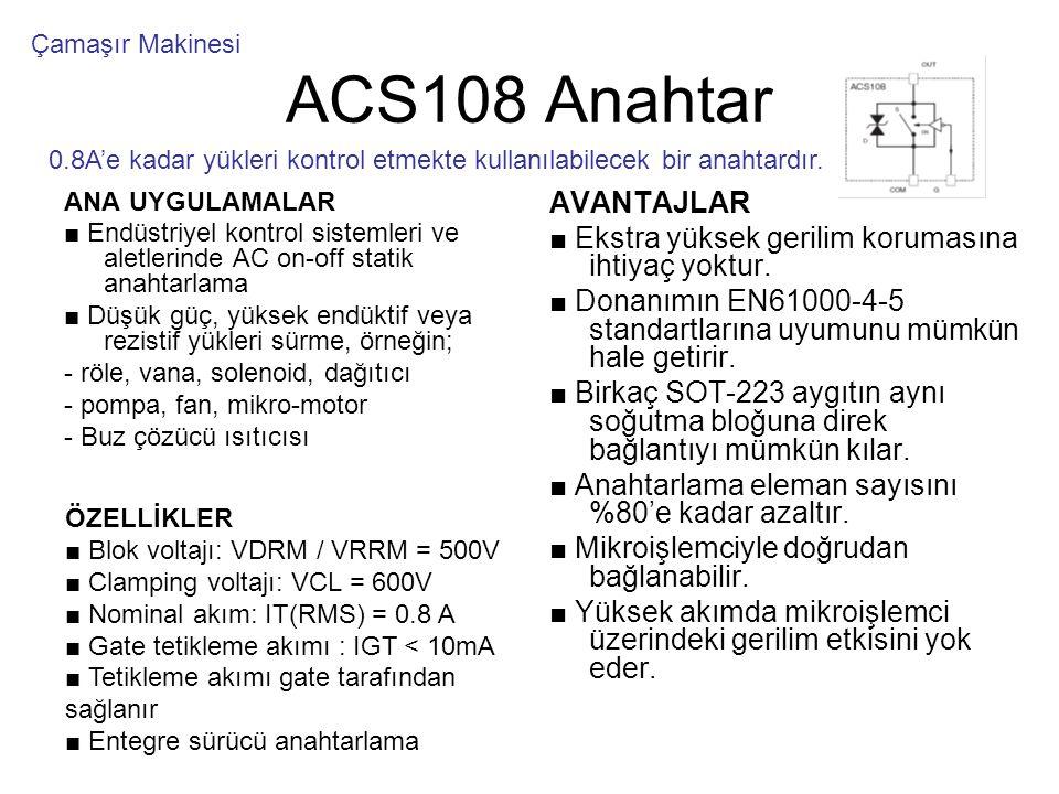 ACS108 Anahtar AVANTAJLAR