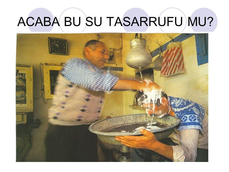 ACABA BU SU TASARRUFU MU